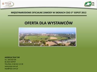 MIĘDZYNARODOWE OFICJALNE ZAWODY W SKOKACH CSIO 3* SOPOT  2012 OFERTA DLA WYSTAWCÓW
