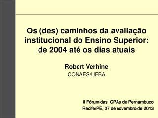 II  Fórum  das  CPAs de  Pernambuco Recife/PE, 07 de  novembro  de 2013