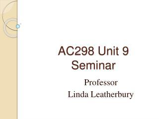AC298 Unit 9 Seminar