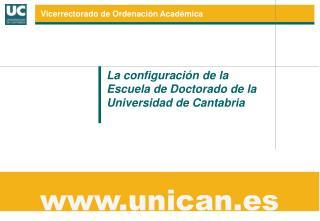 La configuración de la Escuela de Doctorado de la Universidad de Cantabria