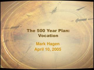 The 500 Year Plan: Vocation