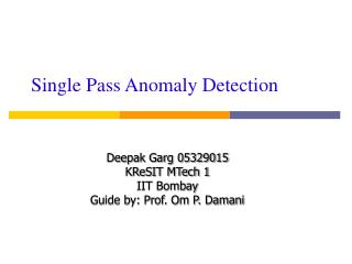 Single Pass Anomaly Detection