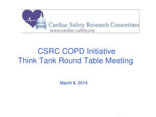 CSRC COPD Initiative  Think Tank Round Table Meeting