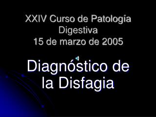 XXIV Curso de Patolog a Digestiva 15 de marzo de 2005