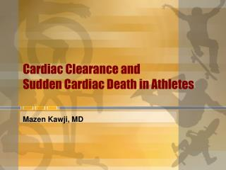 Cardiac Clearance and Sudden Cardiac Death in Athletes