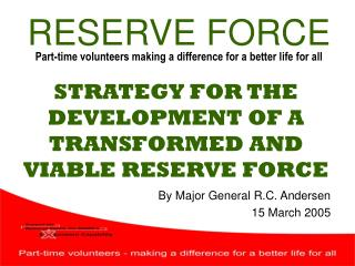 STRATEGY FOR THE DEVELOPMENT OF A TRANSFORMED AND VIABLE RESERVE FORCE