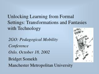 Unlocking Learning from Formal Settings: Transformations and Fantasies with Technology