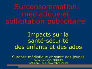 Surconsommation médiatique et sollicitation publicitaire