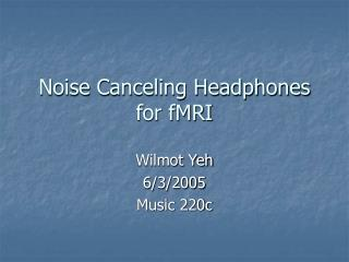 Noise Canceling Headphones for fMRI