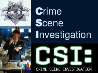 C rime  S cene  I nvestigation