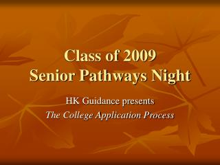 Class of 2009 Senior Pathways Night