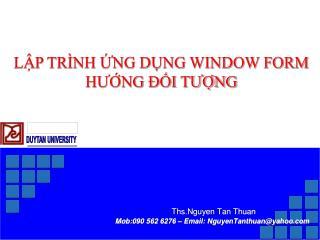 Ths.Nguyen Tan Thuan Mob:090 562 6276 – Email: NguyenTanthuan@yahoo