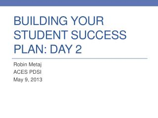 Building Your Student Success Plan: Day 2