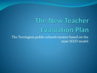 The New Teacher Evaluation Plan