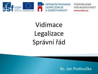 Vidimace Legalizace Správní řád
