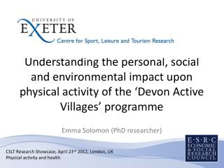 CSLT Research Showcase, April 23 rd  2012, London, UK Physical activity and health