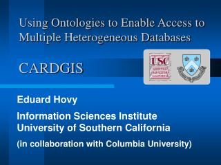 Using Ontologies to Enable Access to Multiple Heterogeneous Databases CARDGIS
