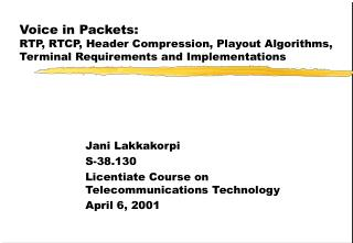 Jani Lakkakorpi S-38.130 Licentiate Course on Telecommunications Technology April 6, 2001