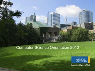 Computer Science Orientation 2012