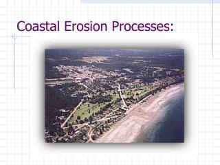 Coastal Erosion Processes: