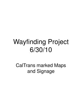 Wayfinding Project 6/30/10