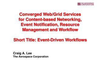 Craig A. Lee The Aerospace Corporation