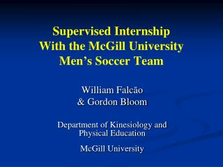 Supervised Internship  With the McGill University  Men's Soccer Team