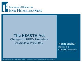 The HEARTH Act  Changes to HUD s Homeless Assistance Programs