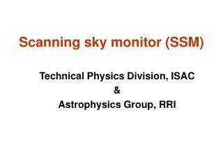 Scanning sky monitor (SSM)