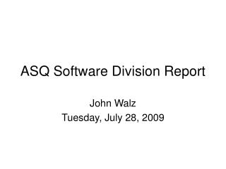 ASQ Software Division Report