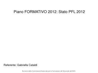 Piano FORMATIVO 2012: Stato PFL 2012