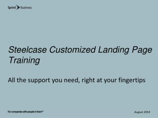 Steelcase Customized  Landing Page  Training All  the support you need, right at your  fingertips