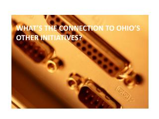 What's the connection to Ohio's other  initiatives?