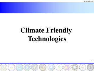 Climate Friendly  Technologies