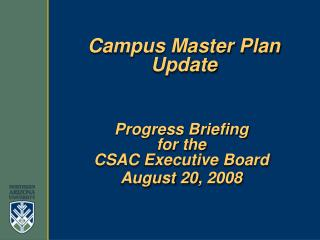 Progress Briefing for the CSAC Executive Board August 20, 2008