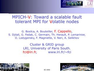 MPICH- V : Toward a scalable fault tolerant MPI for  V olatile nodes