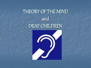 THEORY OF THE MIND and DEAF CHILDREN
