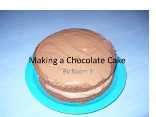 Making a Chocolate Cake