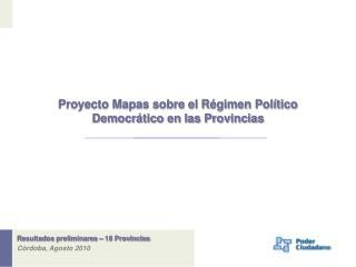 Resultados preliminares – 18 Provincias Còrdoba, Agosto 2010