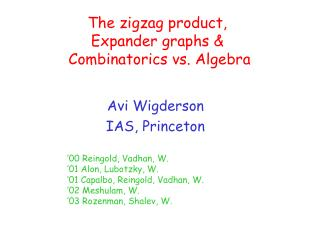 The zigzag product, Expander graphs &  Combinatorics vs. Algebra