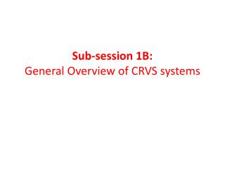 Sub-session 1B:  General  Overview of CRVS systems