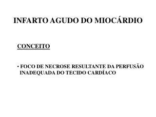 INFARTO AGUDO DO MIOC�RDIO