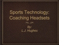 Sports Technology: Coaching Headsets