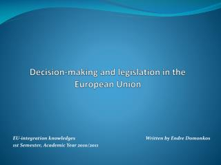 Decision-making and legislation in the European Union