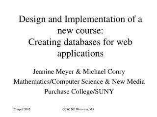 Design and Implementation of a new course:  Creating databases for web applications