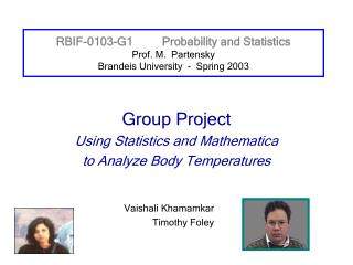 RBIF-0103-G1	Probability and Statistics Prof. M.  Partensky Brandeis University  -  Spring 2003