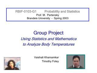 RBIF-0103-G1Probability and Statistics Prof. M.  Partensky Brandeis University  -  Spring 2003