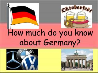 How much do you know about Germany?