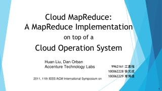 C l oud MapReduce: A MapReduce Implementation on top of a Cloud Operation System