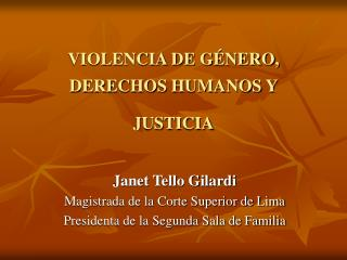 VIOLENCIA DE G�NERO, DERECHOS HUMANOS Y  JUSTICIA